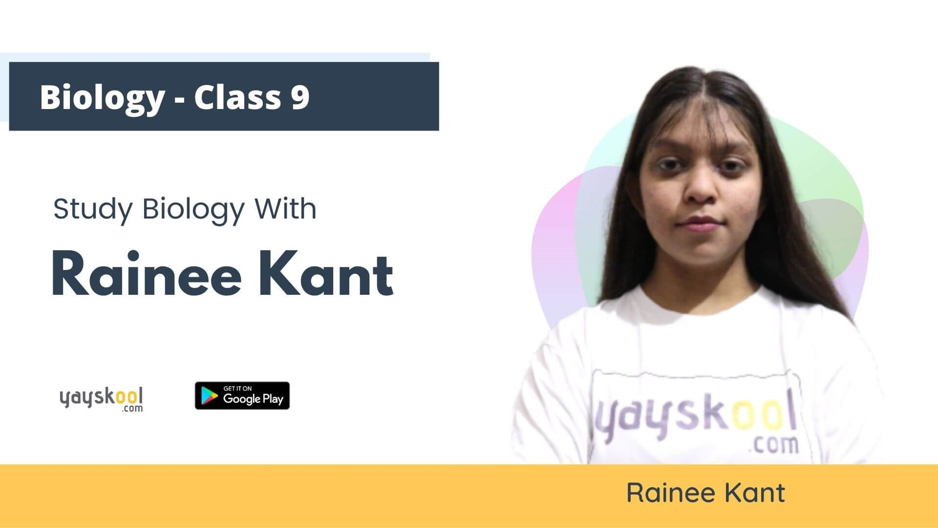 Complete Course - Learn Biology With Rainee Kant - Class 09 - CBSE