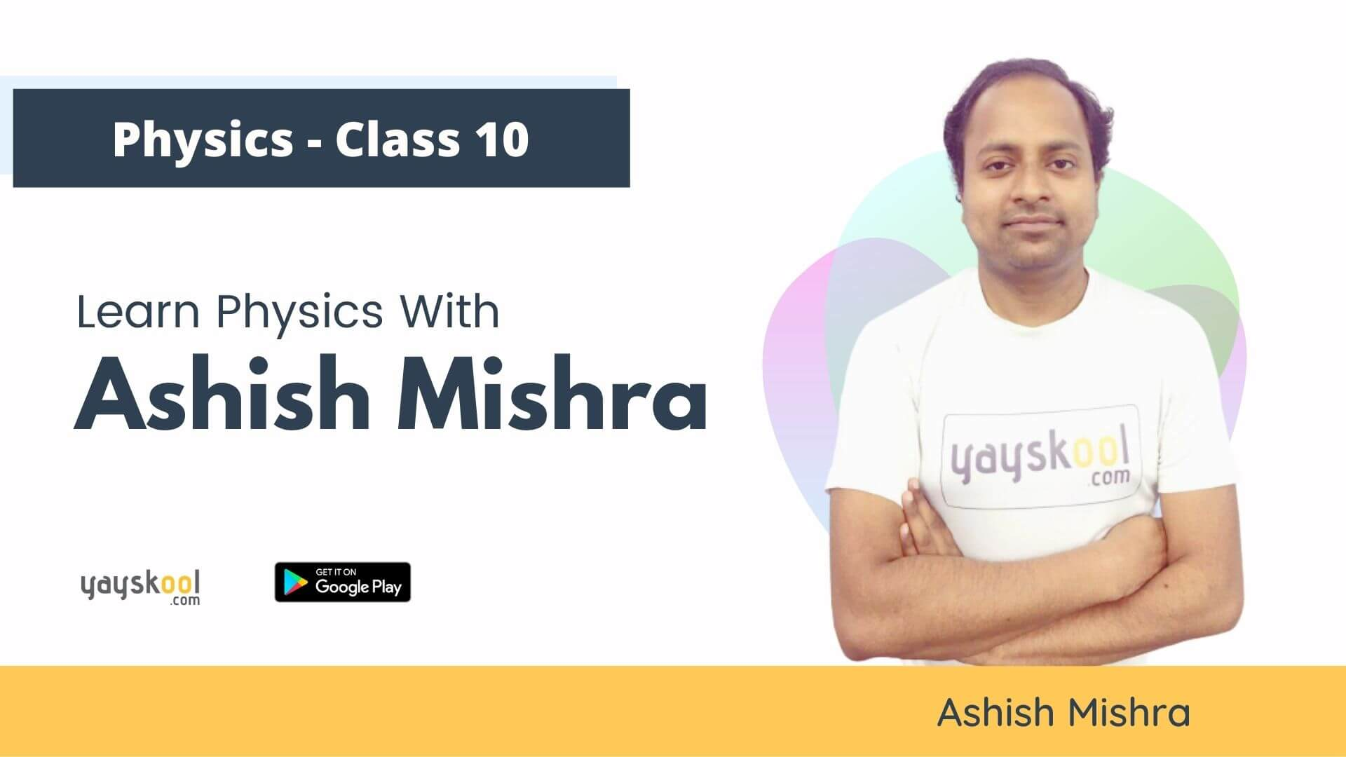 Complete Course - CBSE- Learn Physics With Ashish Mishra - Class 10