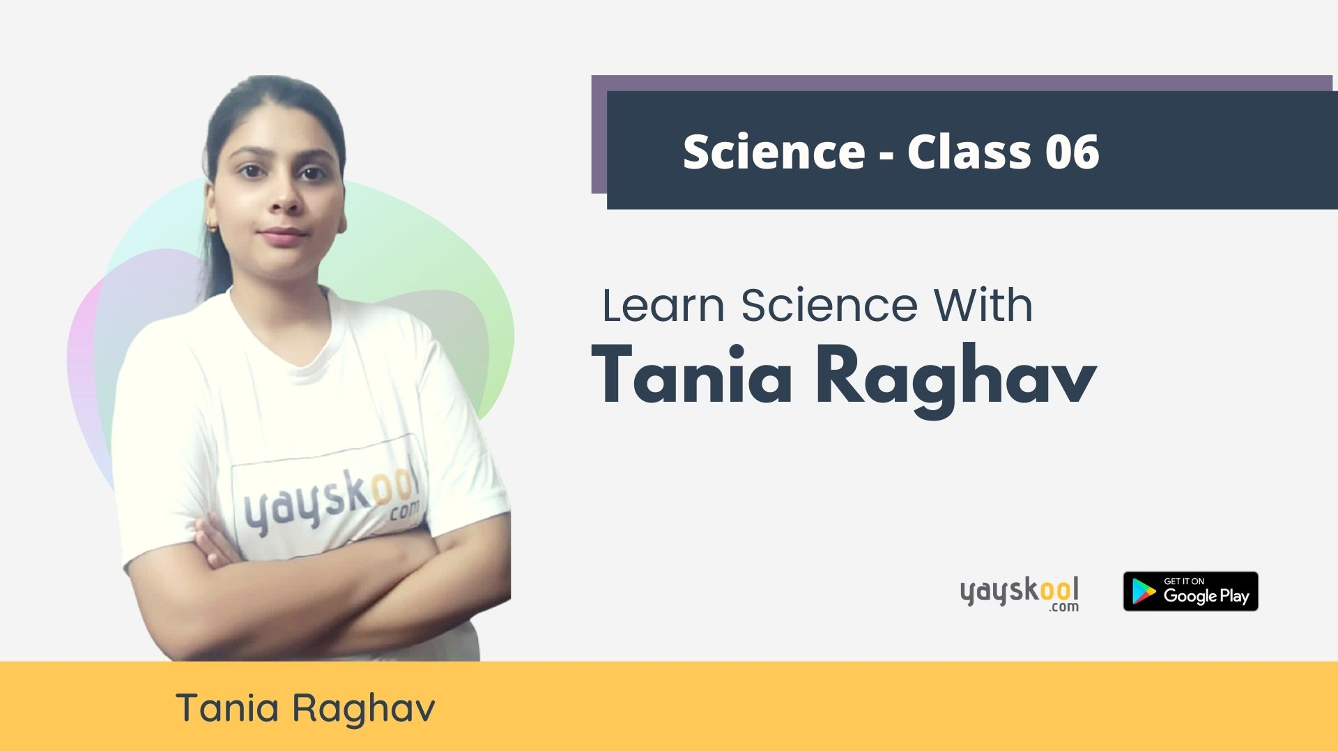 Complete Course - Learn Science With Tania Raghav - Class 06 - CBSE