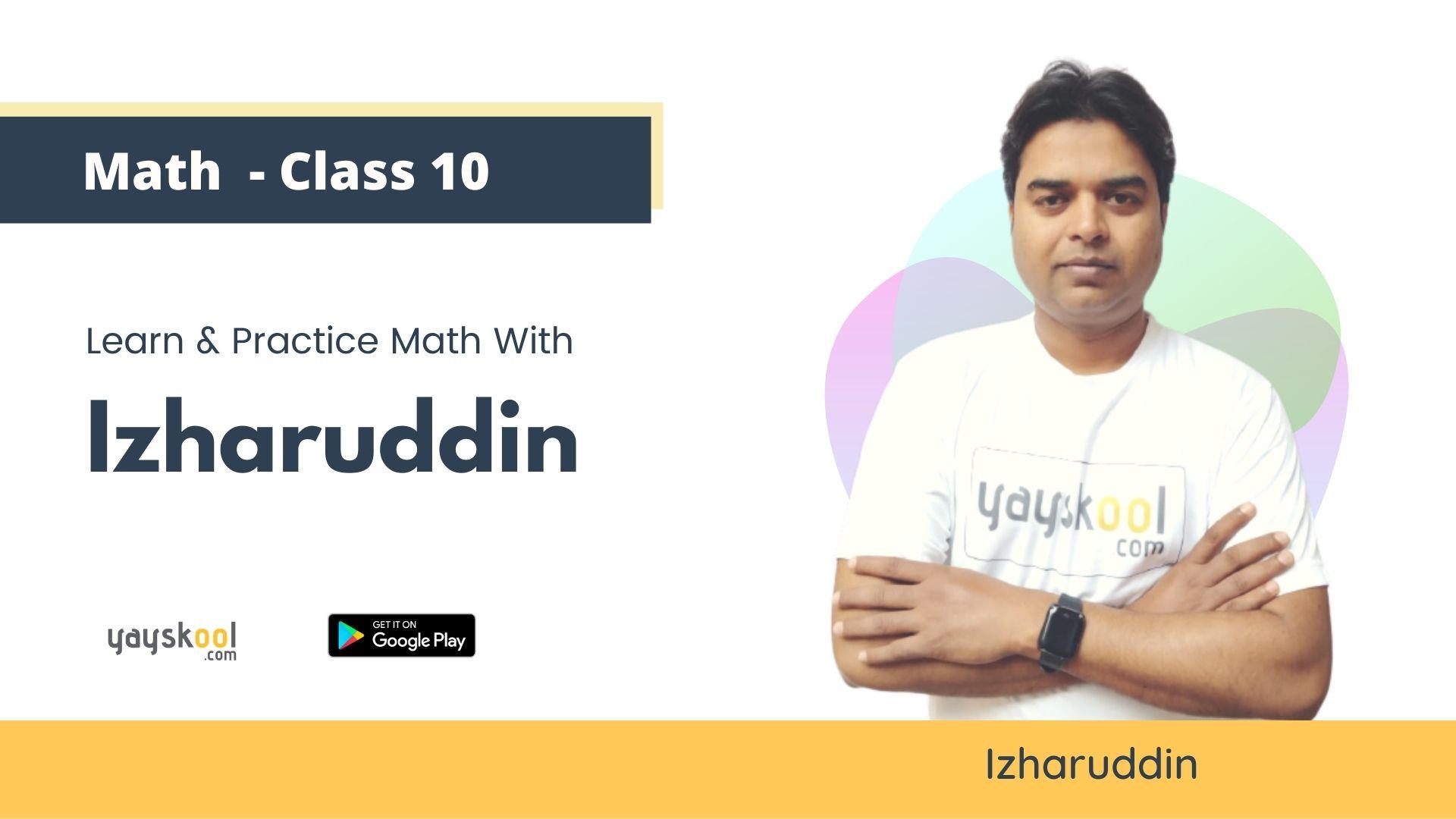 Study & Practice Maths With Izharuddin - Class 10 (CBSE/NCERT)