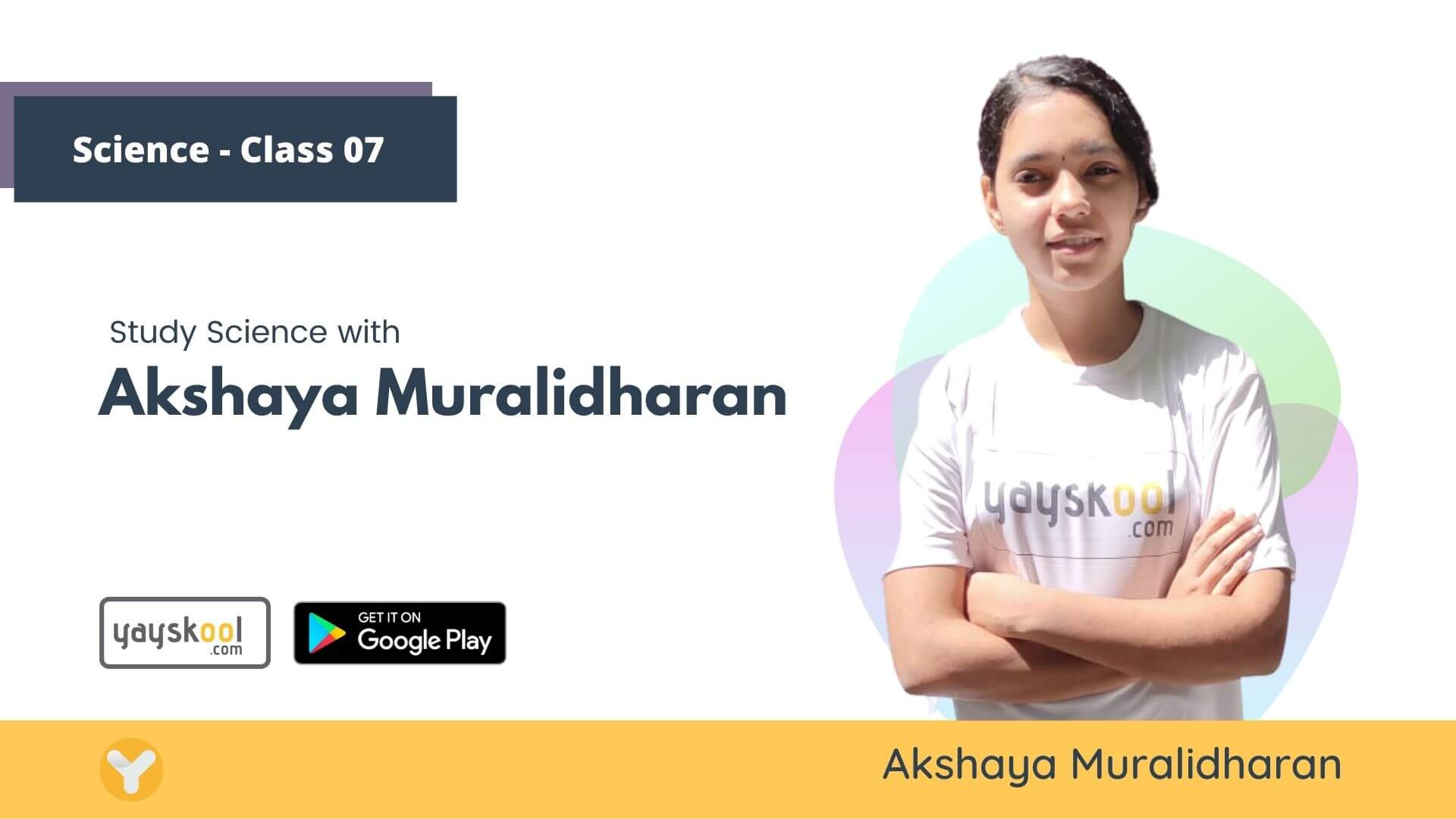 Complete Course - Study Science With Akshaya Muralidharan  - Class 07