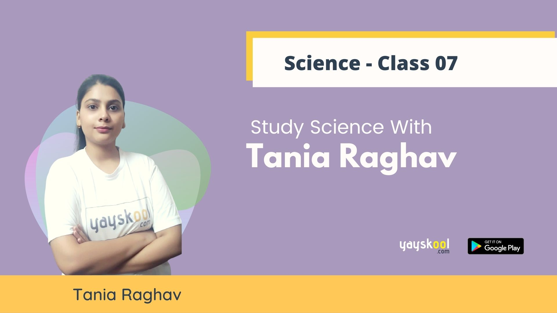 Complete Course - Study Science With Tania Raghav - Class 07 - CBSE